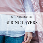Shopping Guide Spring Layers Julies Dresscode