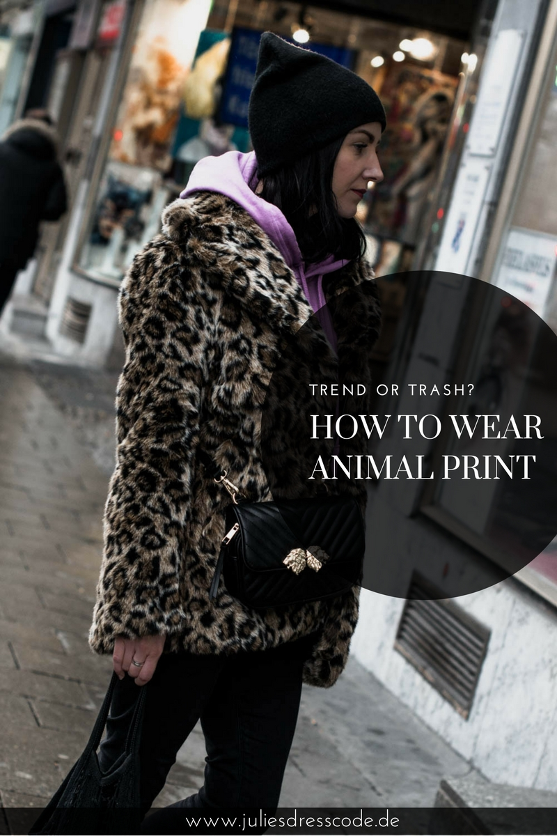 Animal Print zwischen Trend und Trash Julies Dresscode Fashion Blog