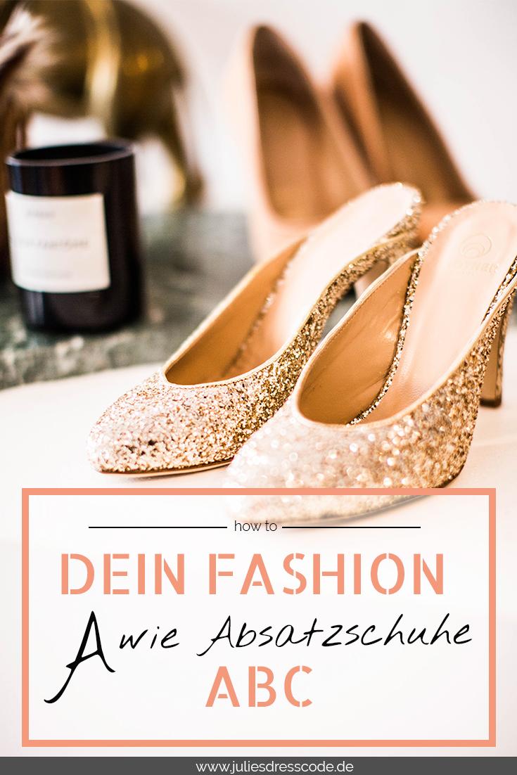 Dein Fashion ABC auf Julies Dresscode : A wie Absatzschuhe Fashion Blog