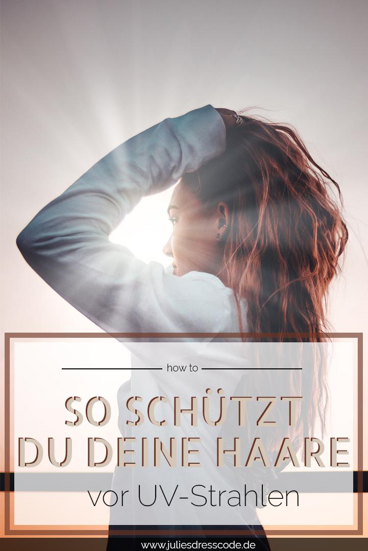 Sonnenschutz für die Haare – warum UV-Schutz auch für die Haare wichtig ist Julies Dresscode Fashion Blog