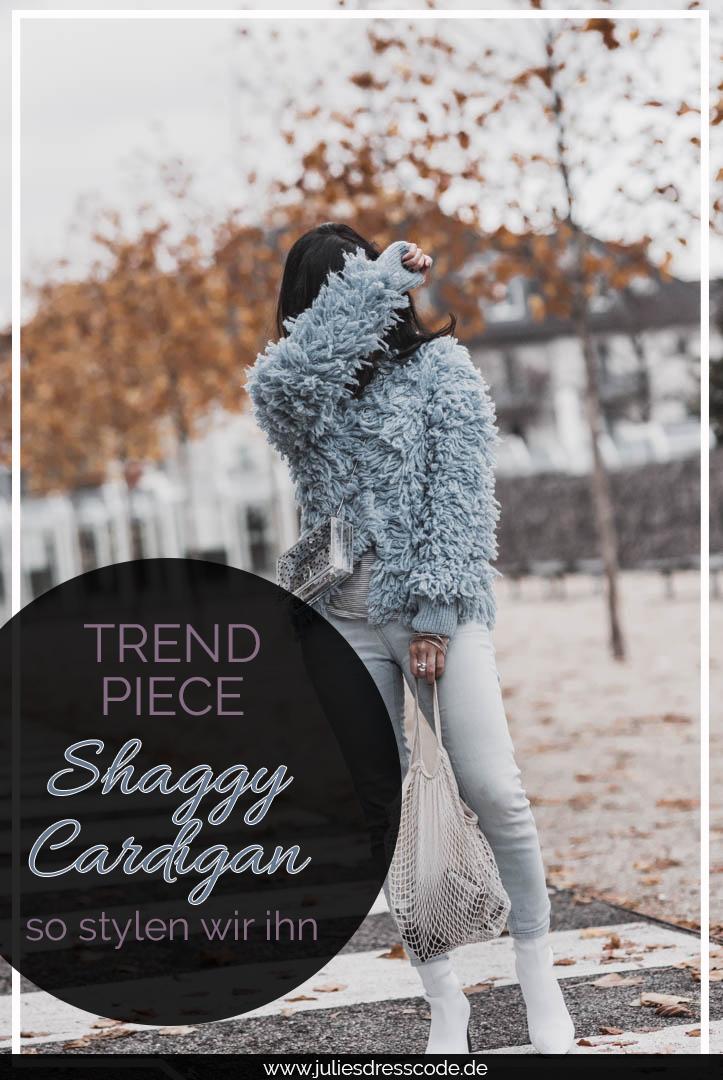 Trend Alert - Der Shaggy Cardigan und wie wir ihn tragen Julies Dresscode Fashion & Lifestyle Blog