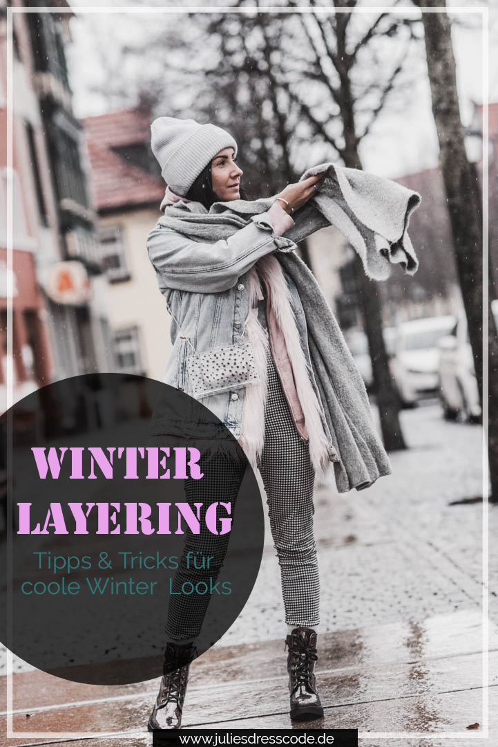 Layering Looks im Winter stylen - So kombinierst du den Lagenlook Julies Dresscode Fashion & Lifestyle Blog