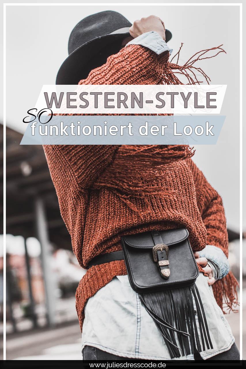 Western-Style kombinieren - so tragen wir Western-Chic Julies Dresscode Fashion & Lifestyle Blog