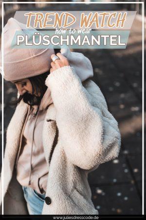 Jacken mit Kuschelfaktor: wie wir den Plüschmantel stylen Julies Dresscode Fashion & Lifestyle Blog