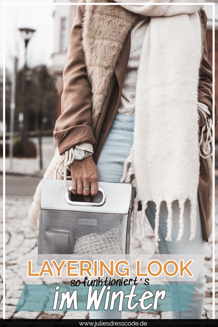 So funktioniert Layering im Winter Julies Dresscode Fashion & Lifestyle Blog