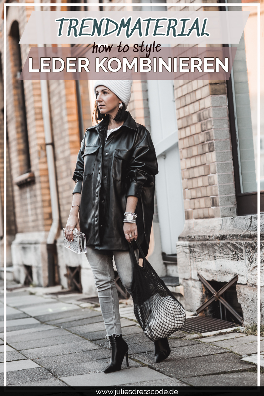 Trendmaterial Leder : so tragen wir den Trend 2020 Julies Dresscode Fashion & Lifestyle Blog