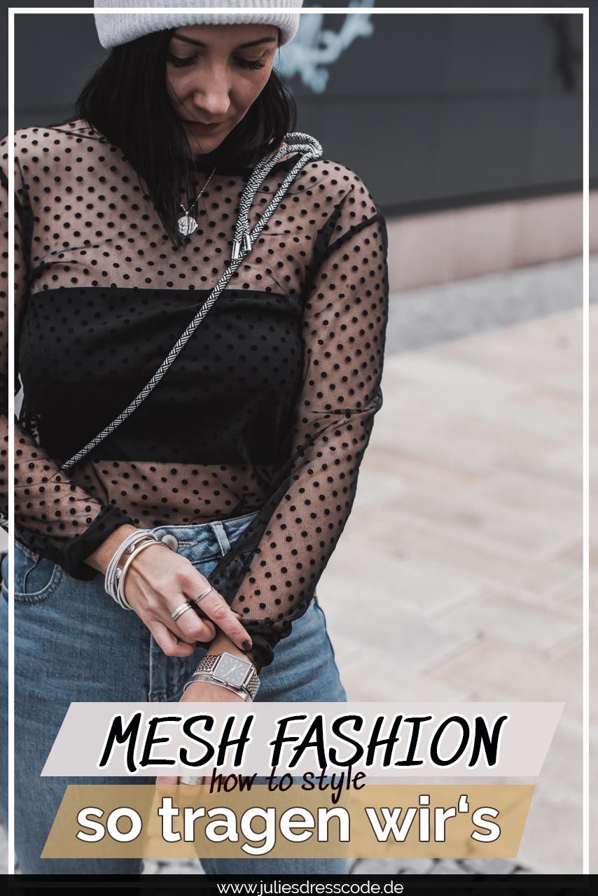 Mesh Fashion Trend - die schönsten Teile mit Durchblick Julies Dresscode Fashion & Lifestyle Blog