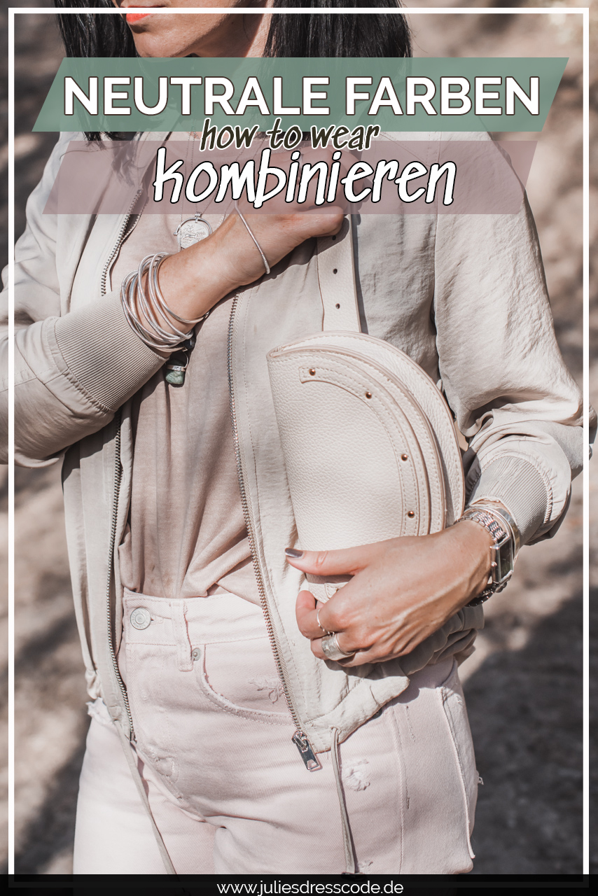 Neutrale Farben kombinieren - Pudertöne & Co. Julies Dresscode Fashion & Lifestyle Blog