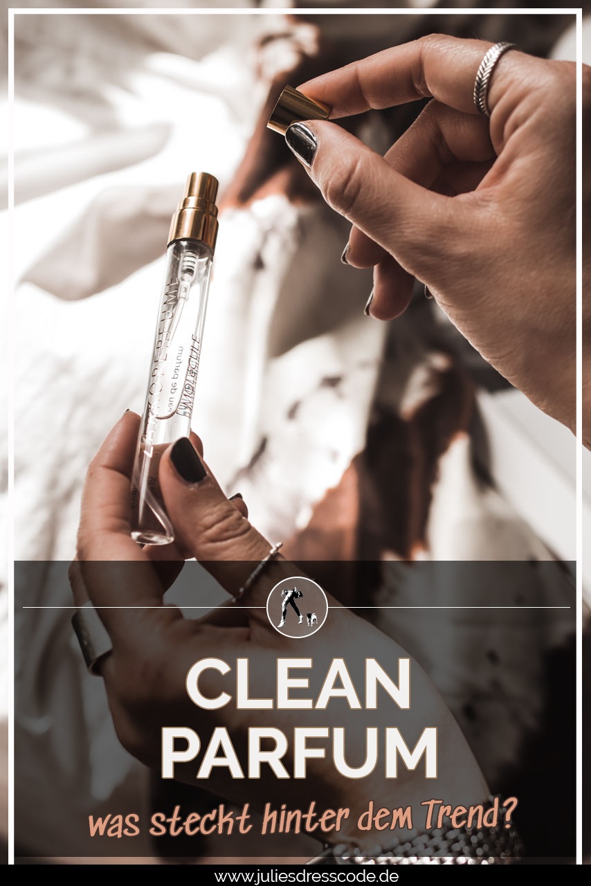 Clean Beauty Trend : Clean Parfum und was es ausmacht Julies Dresscode Fashion & Lifestyle Blog