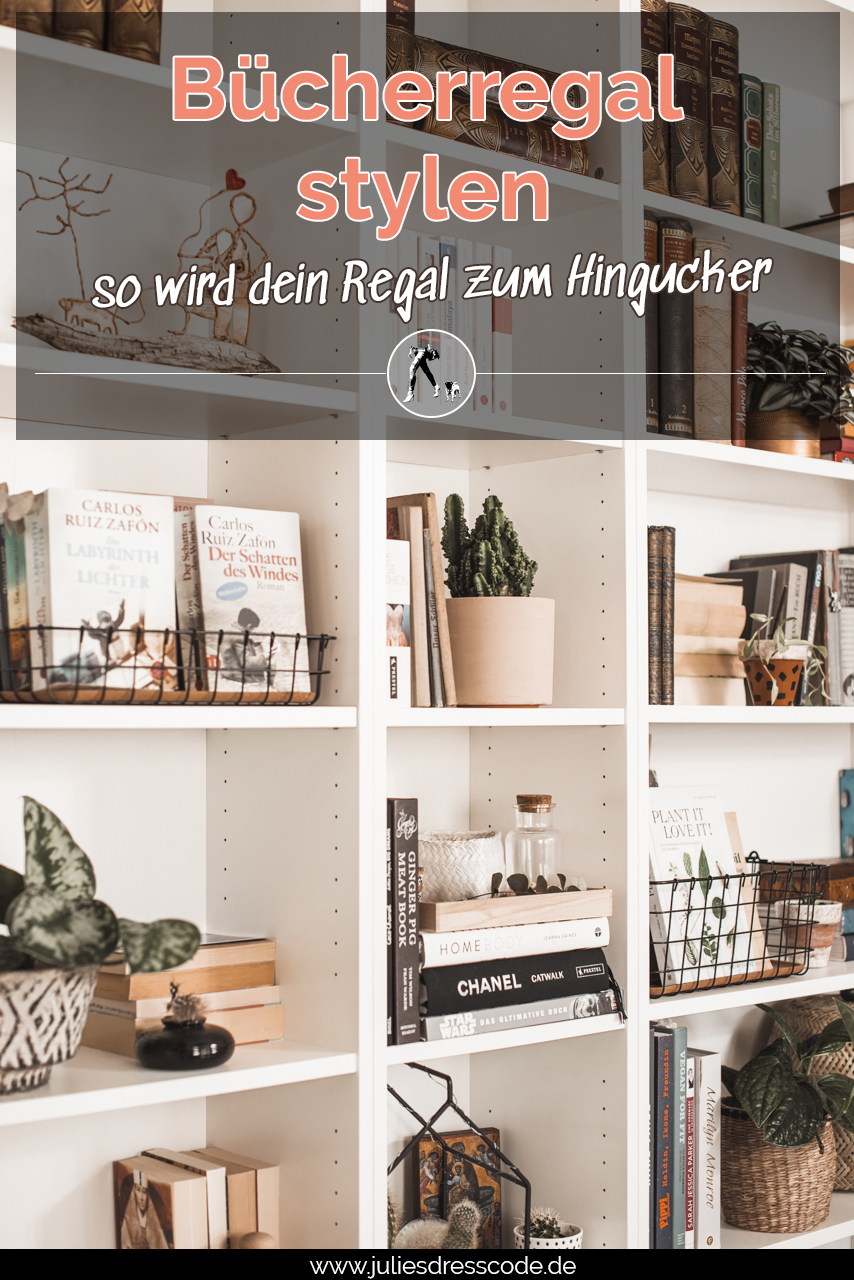 Bücherregal stylen - so wird es zum Hingucker Julies Dresscode Fashion & Lifestyle Blog